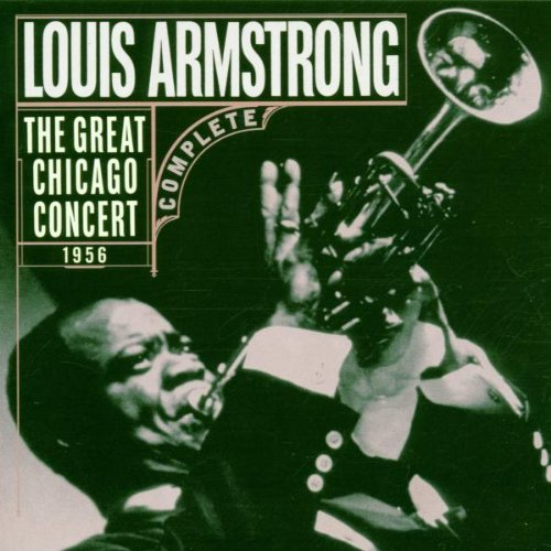 Louis Armstrong - The Great Chicago Concert 1958 By Louis Armstrong