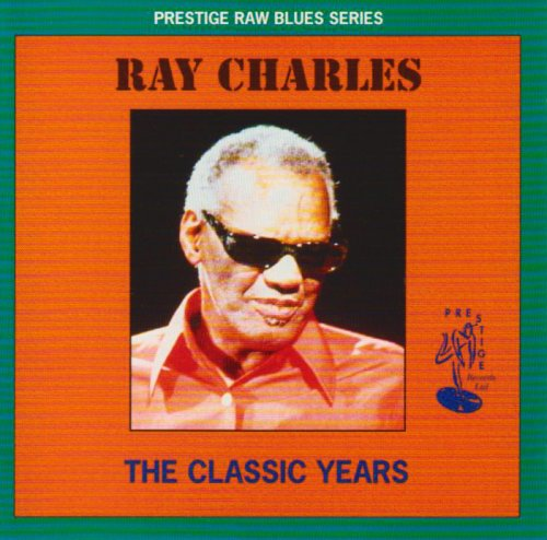 Charles, Ray - The Classic Years: PRESTIGE RAW BLUES SERIES