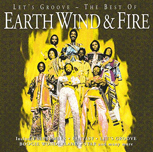 Let's Groove By Earth, Wind & Fire