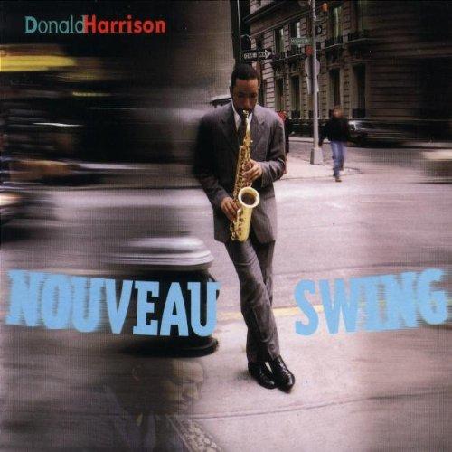 Donald Harrison - Nouveau Swing