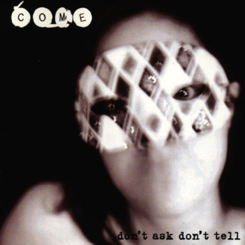 Come - Dont Ask Dont Tell