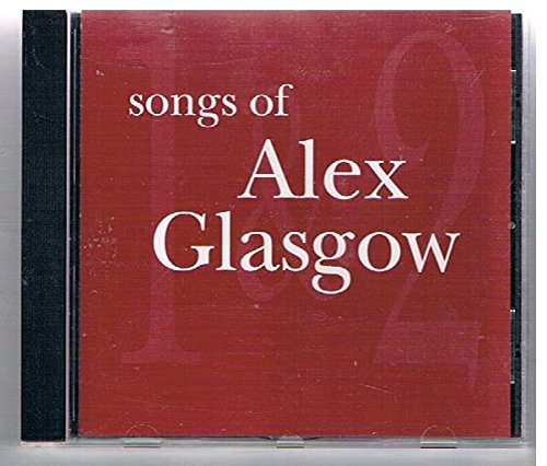 The Songs of Alex Glasgow Vol.1 & 2