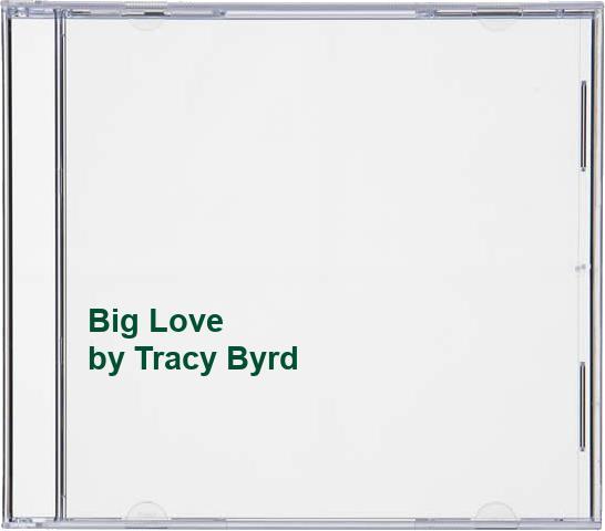 Tracy Byrd - Big Love