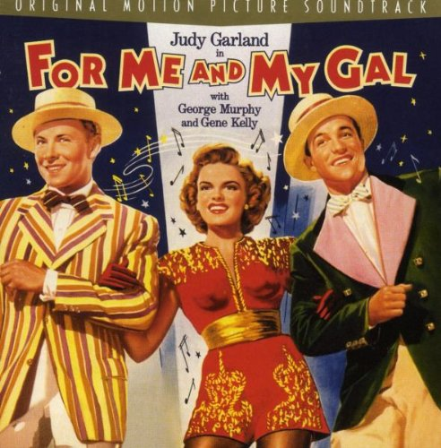 For Me and My Gal: Original Film Soundtrack