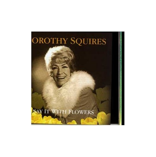 Squires, Dorothy - Say It With Flowers