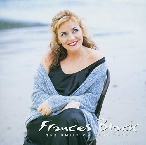 Frances Black - The Smile on Your Face By Frances Black