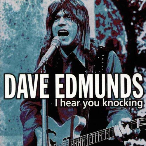 Dave Edmunds - I Hear You Knocking