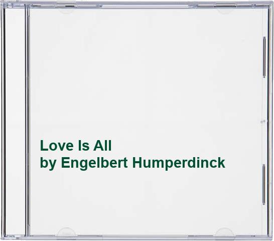 Engelbert Humperdinck - Love Is All