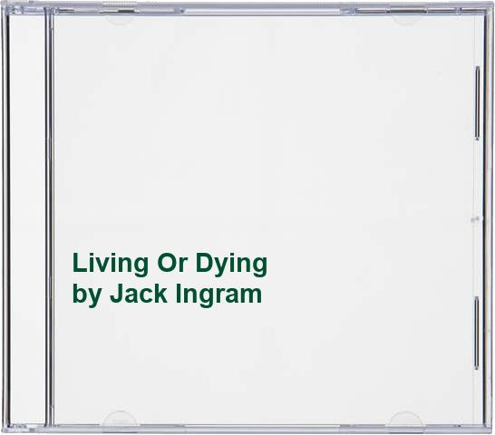 Jack Ingram - Living Or Dying