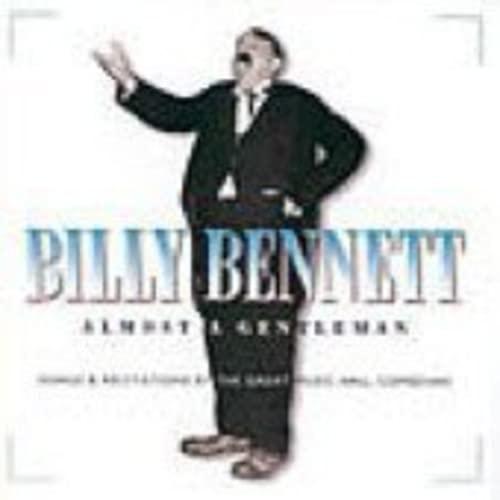 Billy Bennett - Almost A Gentleman