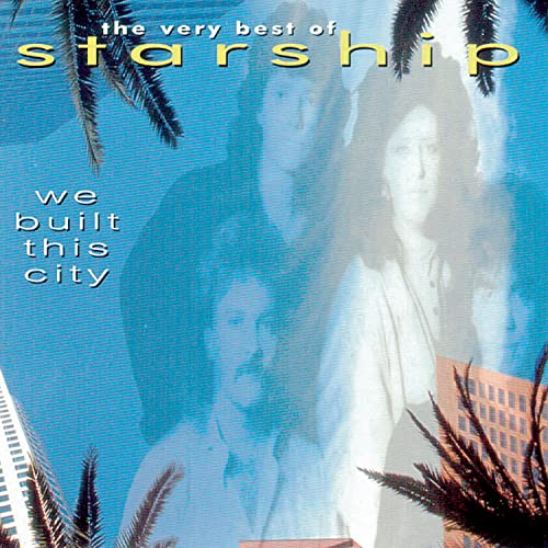 Starship - The Very Best Of Starship: We Built This City