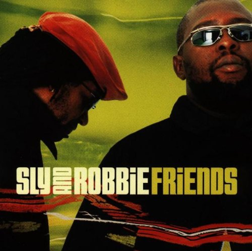 Sly and Robbie - Friends By Sly and Robbie