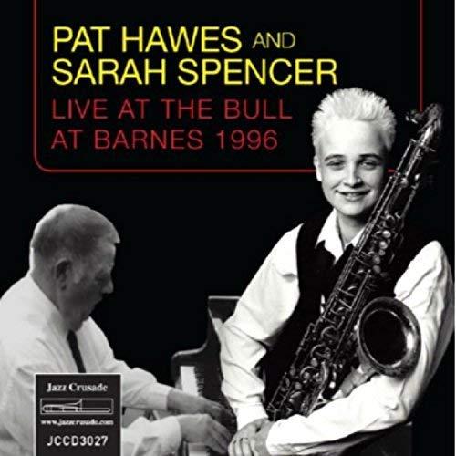 Pat Hawes and Sarah Spencer - Pat Hawes and Sarah Spencer Live at the Bull at Barnes