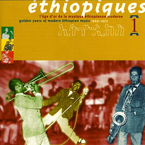 VARIOUS ARTISTS - ETHIOPIQUES 1: GOLDEN YEARS OF MODERN ETHIOPIAN MUSIC 1969-1975 By VARIOUS ARTISTS
