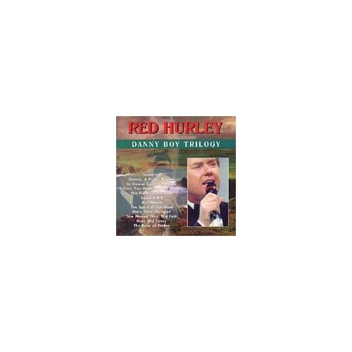 Red Hurley - Danny Boy Trilogy By Red Hurley