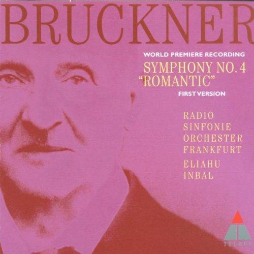 Bruckner: Symphony No. 4 'Romantic' (First Version)