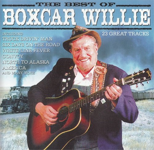Boxcar Willie - The Best of Boxcar Willie By Boxcar Willie