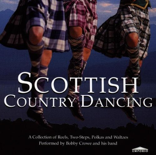 Crowe, Bobby - Scottish Country Dancing By Crowe, Bobby
