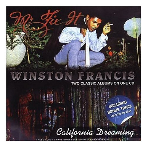 Winston Francis - Mr. Fix-It/California Dreaming By Winston Francis