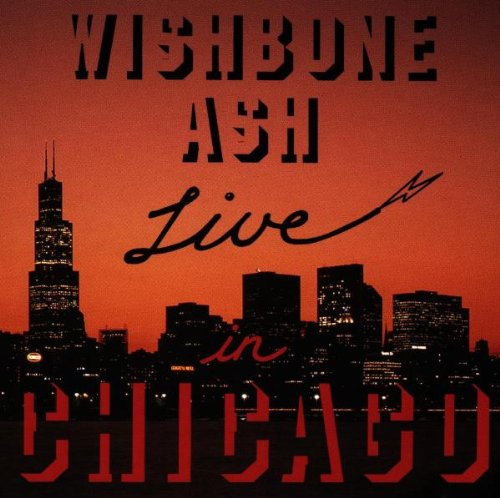 Live in Chicago By Wishbone Ash
