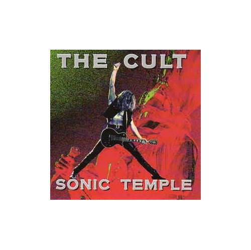 The Cult - Sonic Temple By The Cult