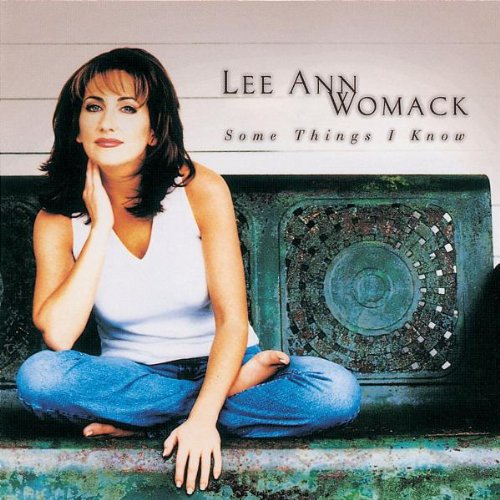 Lee Ann Womack - Some Things I Know By Lee Ann Womack