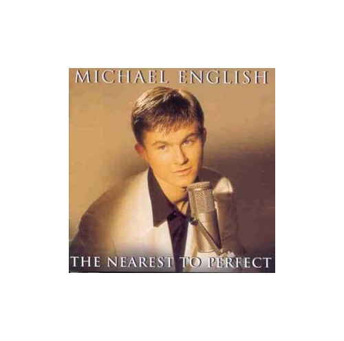 Michael English - The Nearest To Perfect By Michael English