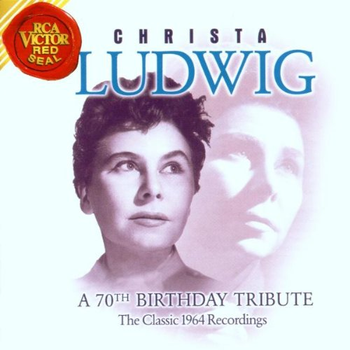 Christa Ludwig - A 70th Birthday Tribute