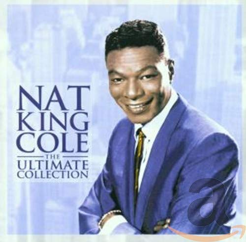 The Ultimate Collection By Nat King Cole