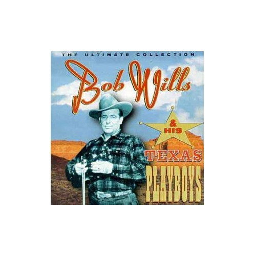 Bob Wills - The Ultimate Collection By Bob Wills