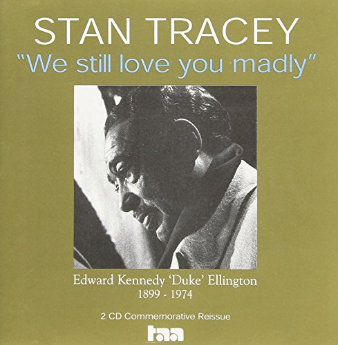 Tracey, Stan - We Still Love You Madly: a Tribute to Duke Ellington