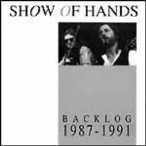 Show Of Hands - Backlog By Show Of Hands