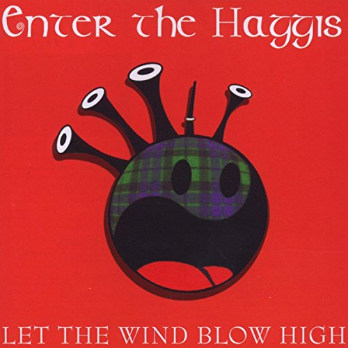 Enter The Haggis - Let the Wind Blow High