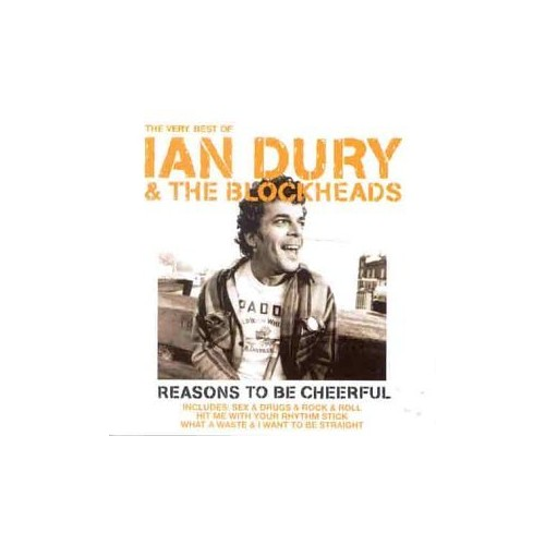 Ian Dury and the Blockheads - Reasons to Be Cheerful: The Very Best of Ian Dury & The Blockheads