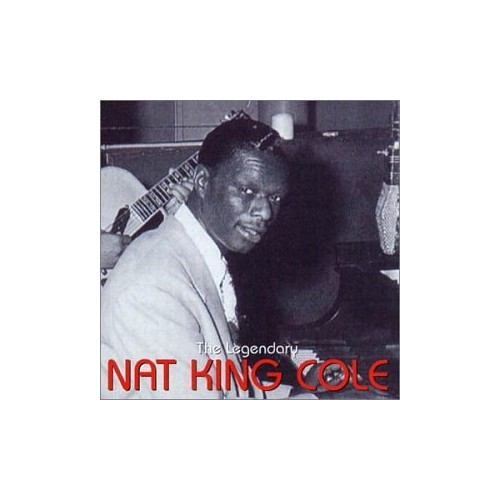 Cole, Nat King - The Legendary Nat King Cole By Cole, Nat King