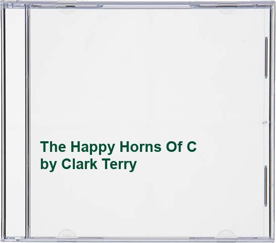Clark Terry - Happy Horns of By Clark Terry