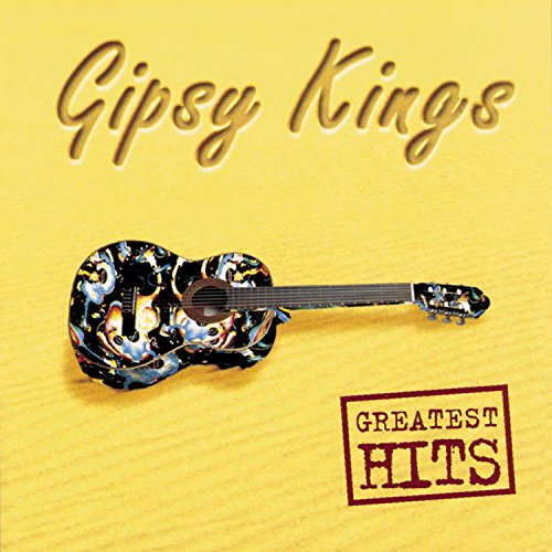 Greatest Hits By Gipsy Kings