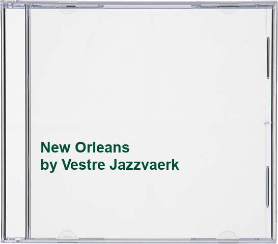 Vestre Jazzvaerk - New Orleans By Vestre Jazzvaerk