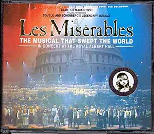 Les Mise?rables: The Musical That Swept the World - In Concert at the Royal Albert Hall (10th Annive