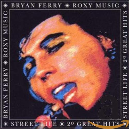 Bryan Ferry - Street Life - 20 Great Hits By Bryan Ferry