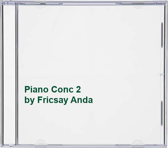 Fricsay Anda - Piano Conc 2