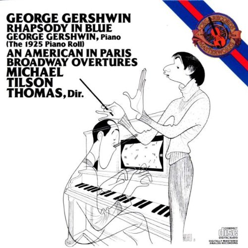 Michael Tilson-Thomas - Gershwin: Rhapsody in Blue; an American in Paris; Broadway Overtures By Michael Tilson-Thomas