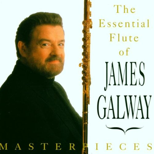 James Galway - Masterpieces - The Essential Flute of James Galway By James Galway