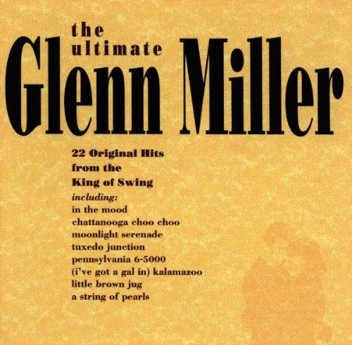 Glenn Miller - The Ultimate Glenn Miller