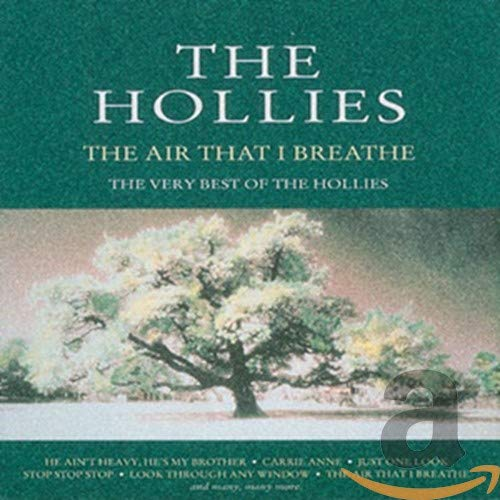 The Hollies - The Air That I Breathe: The Very Best Of The Hollies By The Hollies