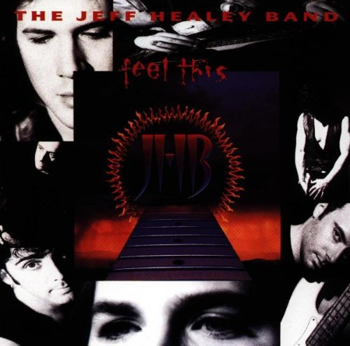 Jeff Healey Band, The - Feel This By Jeff Healey Band, The