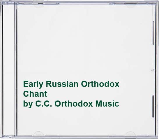 Tallin Singers - Early Russian Orthodox Chant