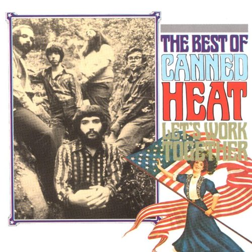 Canned Heat - Let's Work Together: (THE BEST OF CANNED HEAT)