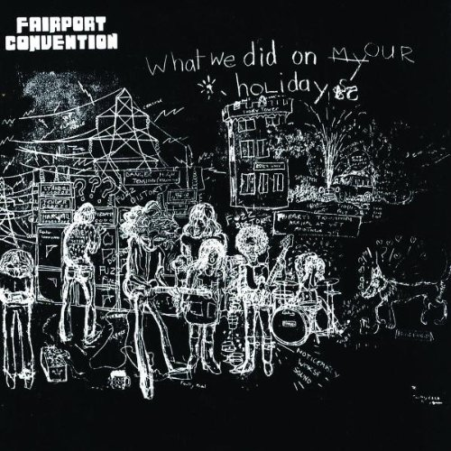 Fairport Convention - What We Did On Our Holidays By Fairport Convention
