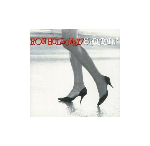 Ron Holloway - Struttin